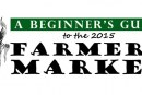 The Beginner's Guide to the 2015 Farmer's Market