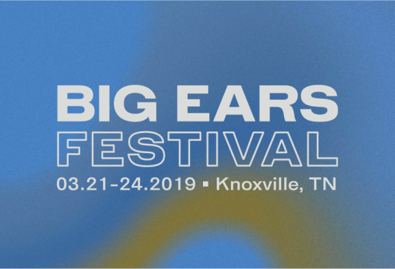 Big Ears Announces 2019 Additions